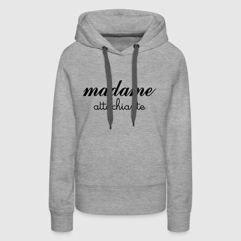 Madame Attachiante - Sweat-shirt à capuche Premium pour femmes