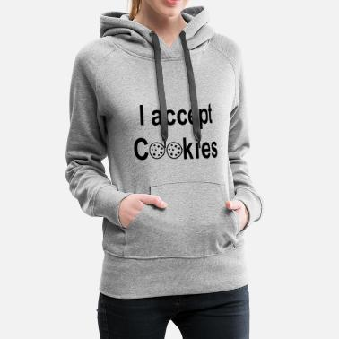 Internet I Accept Cookies Internet memes funny office job - Women's Premium Hoodie