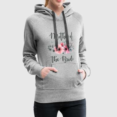 Mother of the Bride. Gifts for Hen Party. Hen Do - Women's Premium Hoodie