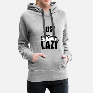 Lazy Just Lazy Cat - Women's Premium Hoodie