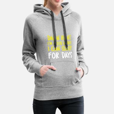 Damn right, I'm good in bed. - Women's Premium Hoodie