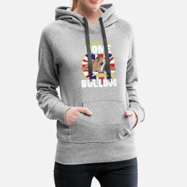 British Bulldog - A House Is Not A Home Without A Bulldog - Women's Premium Hoodie