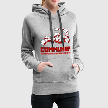 Communism, Destroying Liberties since 1917 - Sudadera con capucha premium para mujer