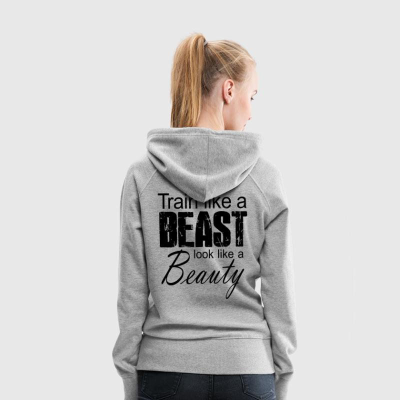 Train Like A Beast Look Like A Beauty - Frauen Premium Hoodie