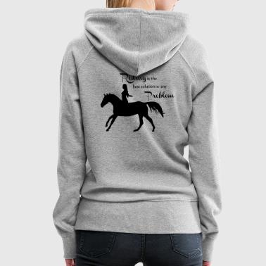 Horse Sayings Riding - Women's Premium Hoodie