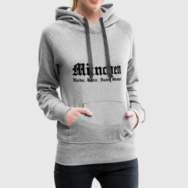 München Harder Better Faster Stronger - Frauen Premium Hoodie