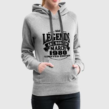 Legends are born in march 1980 - Women's Premium Hoodie