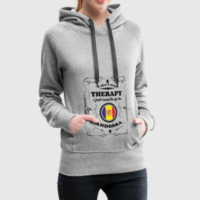 DON T NEED THERAPY GO ANDORRA - Women's Premium Hoodie