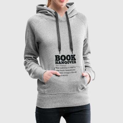 Book Hangover gift for Bookworms and Teachers - Frauen Premium Hoodie