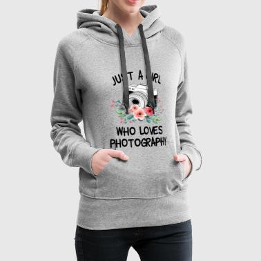 Just a girl who loves photography - Women's Premium Hoodie