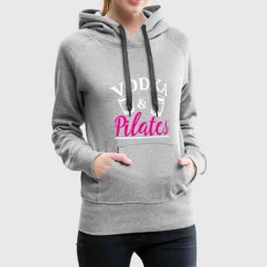 Vodka Pilates - Sweat-shirt à capuche Premium pour femmes