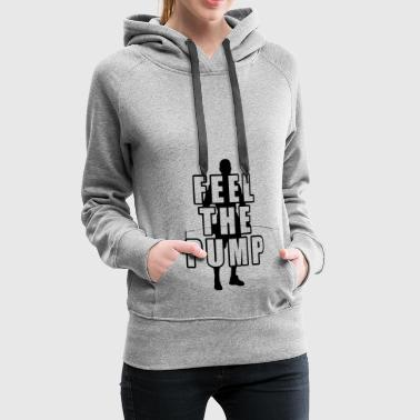 feel the pump - in different colors - Women's Premium Hoodie