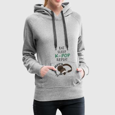Eat Sleep K-Pop Repeat - KPOP - Korea POP - Frauen Premium Hoodie