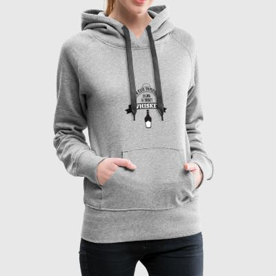 Whiskey - I'm ease to please as long ... - Women's Premium Hoodie