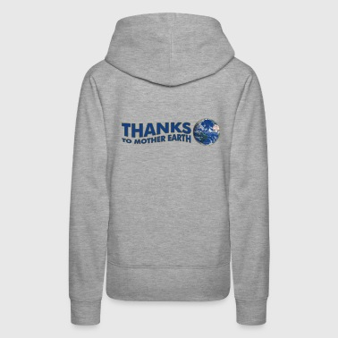 Thanks to Mother Earth!, digital - Women's Premium Hoodie