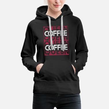 Starbucks Coffee queen queen caffeine saying quote gift - Women's Premium Hoodie
