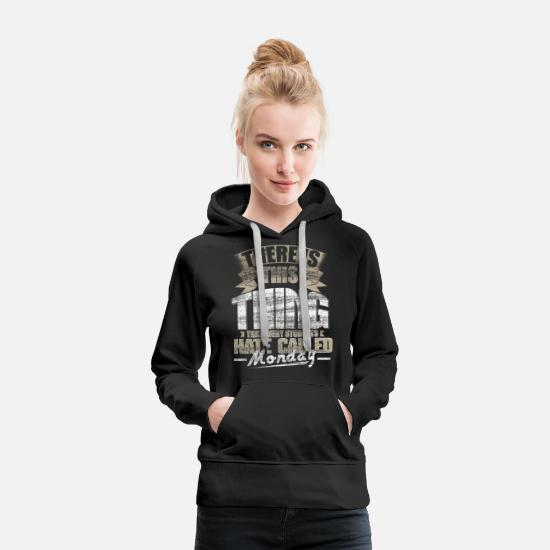 Birthday Hoodies & Sweatshirts - Monday student gift - Women's Premium Hoodie black