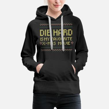 Die Hard Christmas DIE HARD IS MY FAV XMAS MOVIE - Women's Premium Hoodie