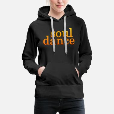 Dance Floor Soul Dance - Dancing Couple - Music Dancing dancers - Women's Premium Hoodie