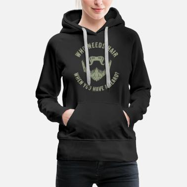 Fathers Day Who needs Hair when you have a beard Geschenk - Frauen Premium Hoodie