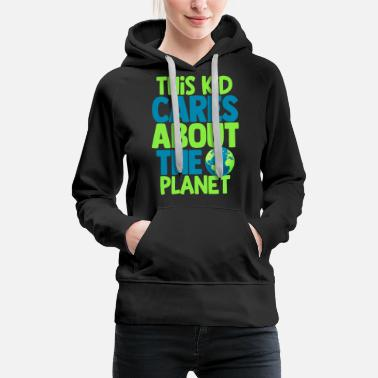 Know This Kid Cares About The Planet Earth Day Fun - Women's Premium Hoodie