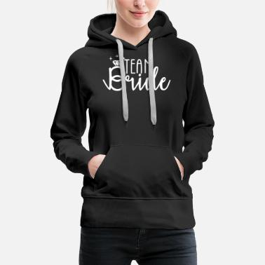 JGA Bride Bride Team Bridal Engagement - Women's Premium Hoodie