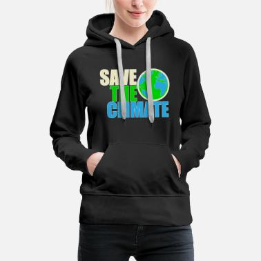 Carbon Dioxide Save the Climate - Safe the climate - Women's Premium Hoodie