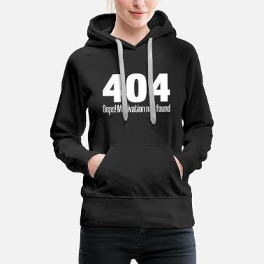 404 Motivation introuvable | Dire drôle - Sweat à capuche premium Femme