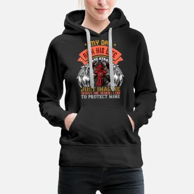 Fire department sayings dad firefighter - Women's Premium Hoodie