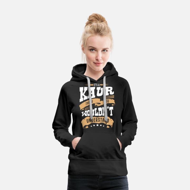 Kaur Hoodies & Sweatshirts - kaur name thing you wouldnt understand - Women's Premium Hoodie black