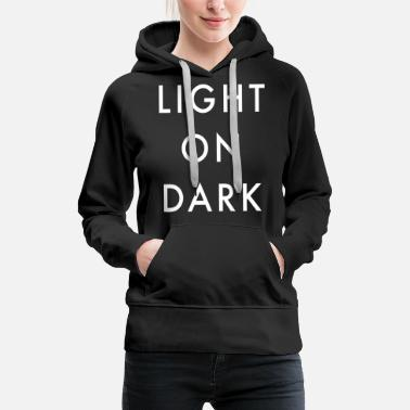 Dark Humour Light On Dark Background - Women's Premium Hoodie