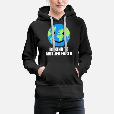 Heat i respect my mother mother earth respect save - Women's Premium Hoodie