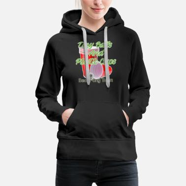 Beirut Tiny Balls And Plastic Cups - Beer Pong Team - Women's Premium Hoodie