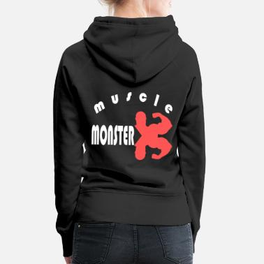 Muscle Muscle monster - bodybuilder - Women's Premium Hoodie