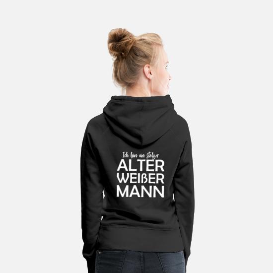 Alter Weißer Mann Lustiger Spruch Geschenk Ironie Frauen Premium Hoodie Schwarz