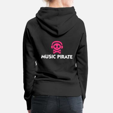 Music Piracy Music Pirate - Women's Premium Hoodie