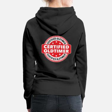 Old Timer Oldtimer, perfect gift for the young at heart - Women's Premium Hoodie