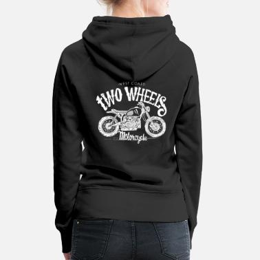 West Coast Twoo Wheels Motorcycle - Frauen Premium Hoodie