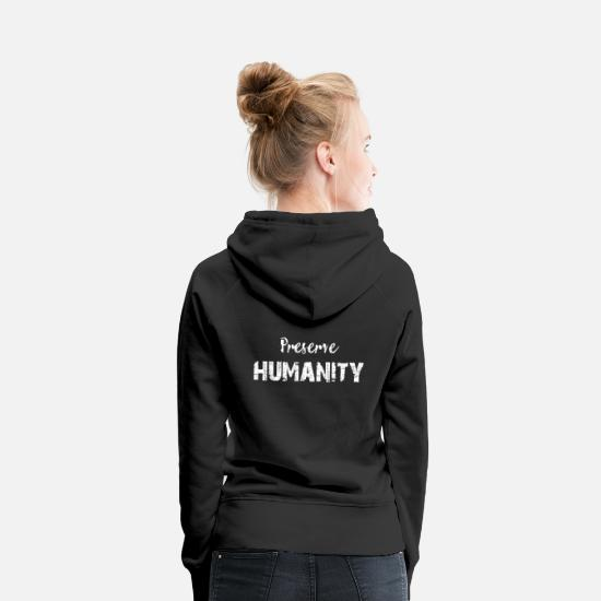 Help Hoodies & Sweatshirts - Preserve Humanity | Maintain humanity - Women's Premium Hoodie black