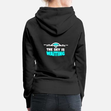 Model Sky is waiting - drone, quadrocopter - Women's Premium Hoodie