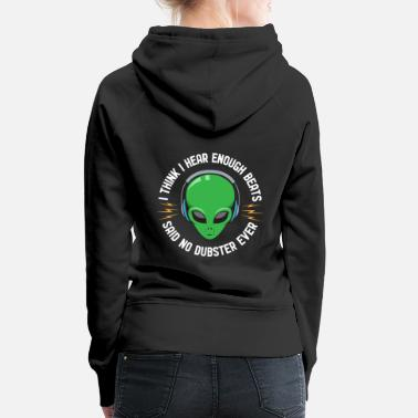 Step I Think I Hear Enough Beats Said No Dubster Ever - Women's Premium Hoodie