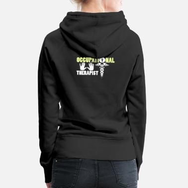 Occupation occupational therapist - Women's Premium Hoodie