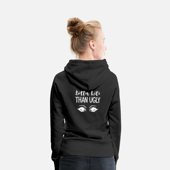 Birthday Hoodies & Sweatshirts - Make Up Shirt Quote & Gift Idea Makeup - Women's Premium Hoodie black