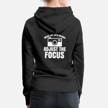 Funny Photography Funny photography saying & gift camera - Women's Premium Hoodie