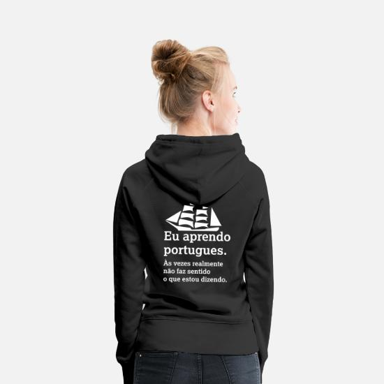 Portuguese Hoodies & Sweatshirts - I am learning portuguese - Women's Premium Hoodie black