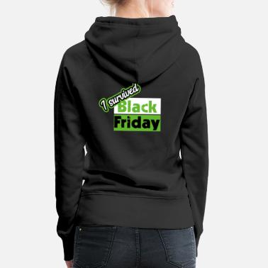 i survived black friday - Women's Premium Hoodie