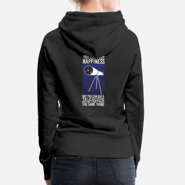 Astronomy Astronomy - You Can not Buy Happiness - Women's Premium Hoodie