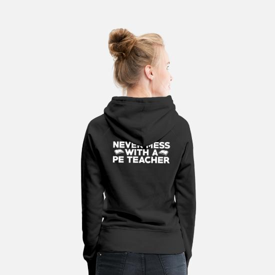 Physical Education Hoodies & Sweatshirts - Gymnastics Teacher Gymnastics teacher and physical education teacher - Women's Premium Hoodie black