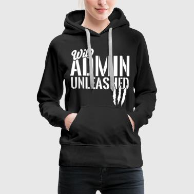 Wild Admin unleashed - Sweat-shirt à capuche Premium pour femmes
