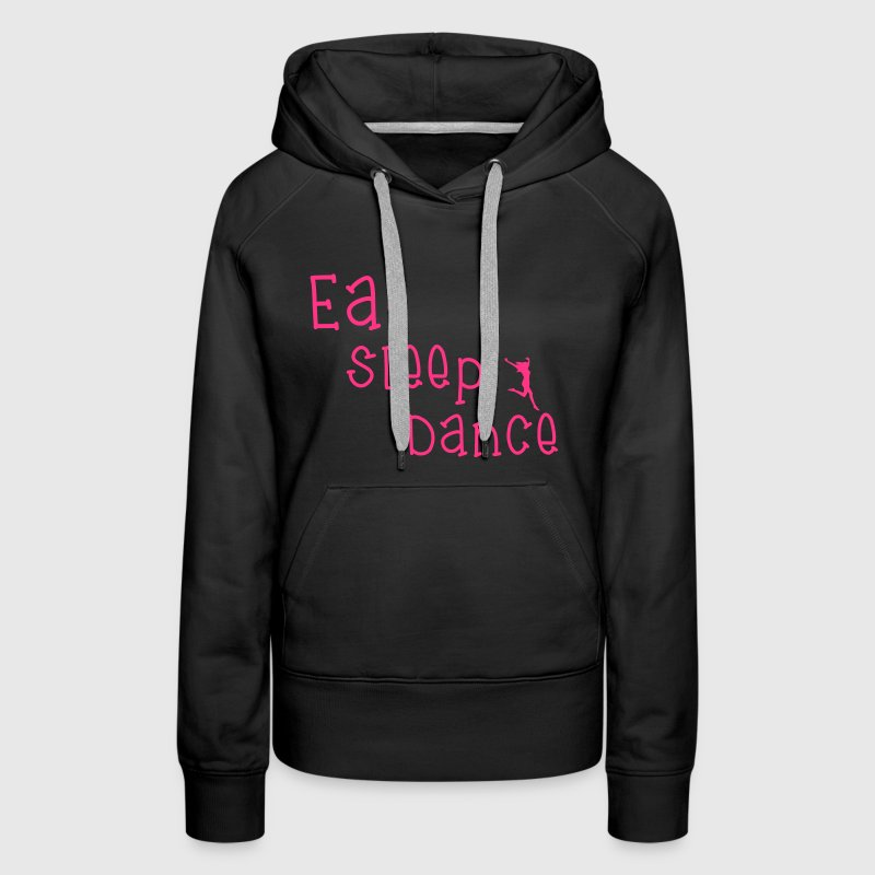 Eat Sleep Dance - Women's Premium Hoodie